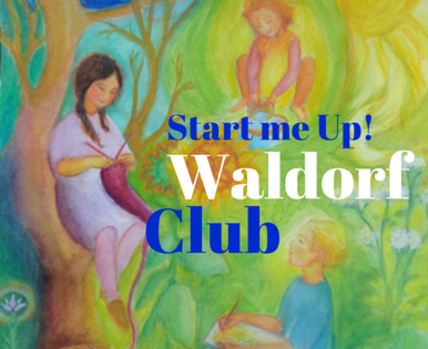 Start Me Up! Waldorf Club