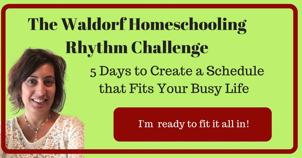 The Waldorf HomeschoolingRhythm Challenge